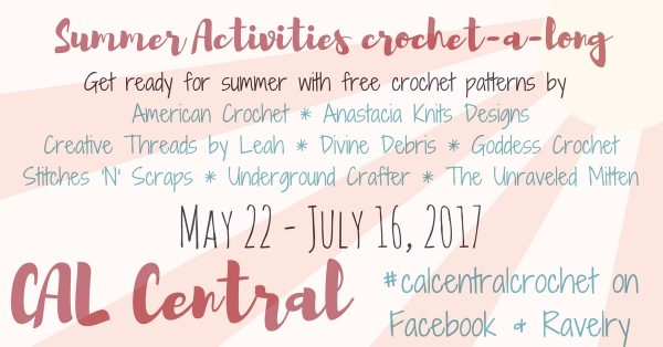 2017 Summer Activities Crochet-a-Long with CAL Central - Get ready for summer with 8 free crochet patterns by 8 designers! Get more information on Underground Crafter or in the CAL Central groups on Facebook and Ravelry