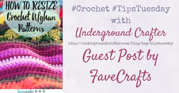 FaveCrafts Guest Post: How to Resize Crochet Afghan Patterns
