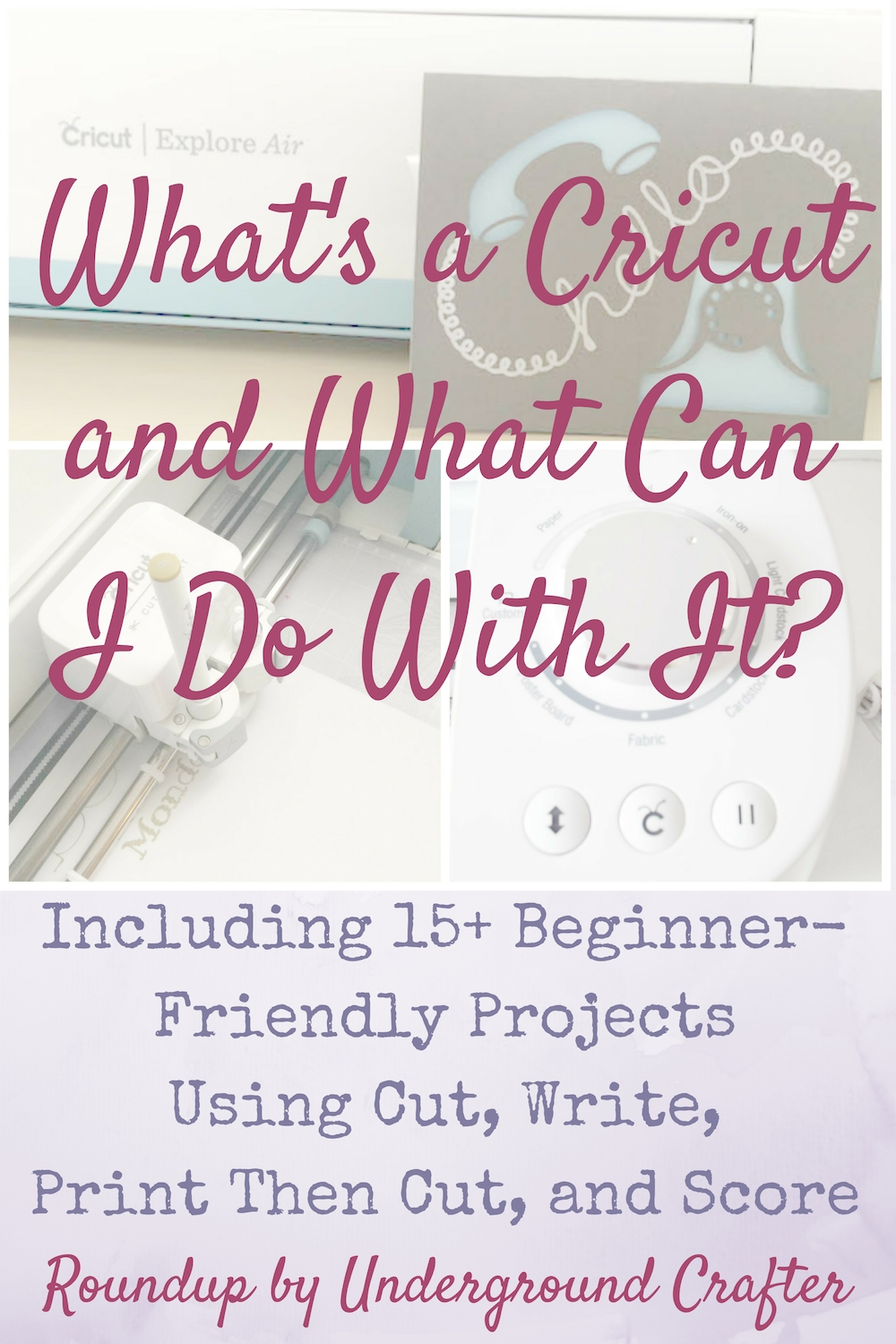 Cricut Basics: So, What's a Cricut and What Can I Do With It