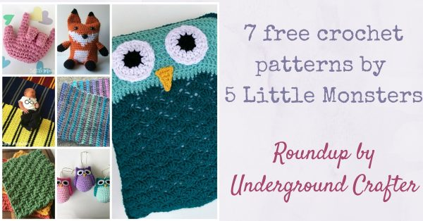 Roundup: 7 free crochet patterns by 5 Little Monsters via Underground Crafter