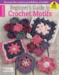 Beginner's Guide to Crochet Motifs by Melissa Leapman book review by Underground Crafter