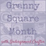 Granny Square Month with Underground Crafter | 30 days of crochet motif patterns, roundups, and giveaways!