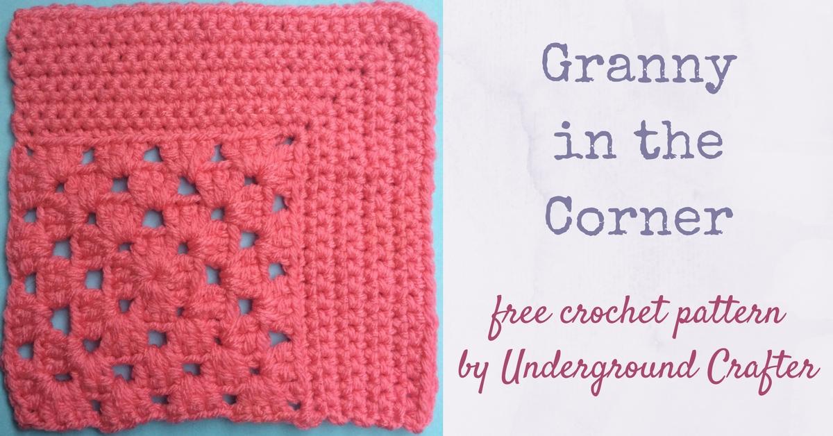 Crochet Pattern: Granny in the Corner   Underground Crafter