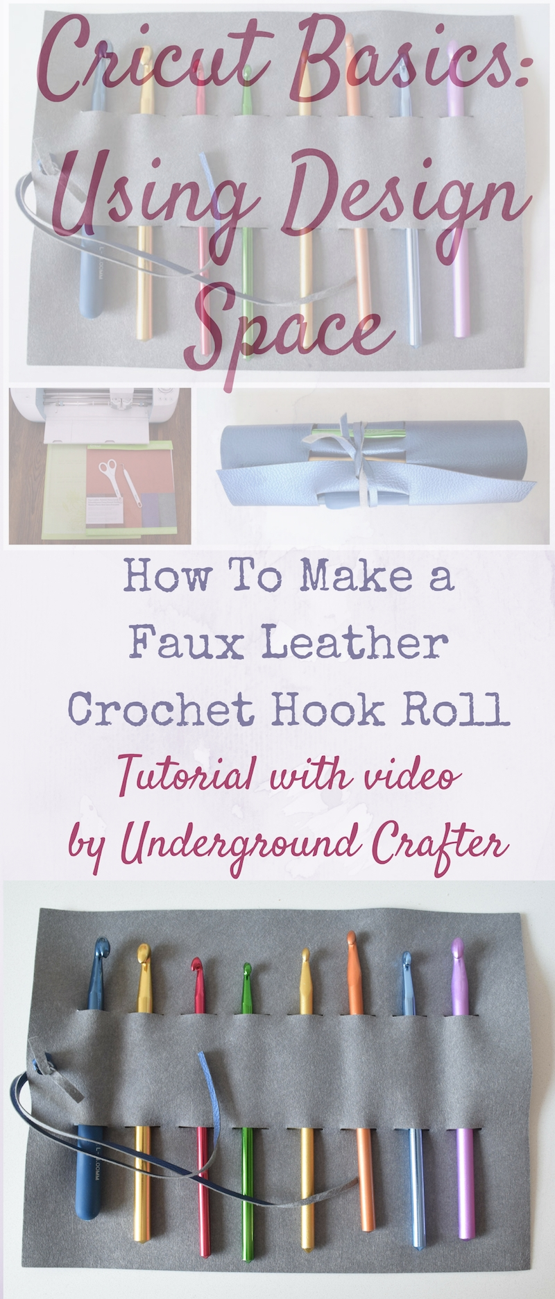 """How To Make a Faux Leather Crochet Hook Roll with Cricut tutorial by Underground Crafter 