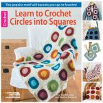 Learn to Crochet Circles into Squares by Candi Jensen and Heather Vantress book review on Underground Crafter