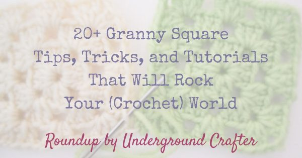 20+ Granny Square Tips, Tricks, and Tutorials That Will Rock Your (Crochet) World via Underground Crafter   This roundup includes tips, tricks, and techniques for joining, finishing, adding embellishments, sizing, and more!