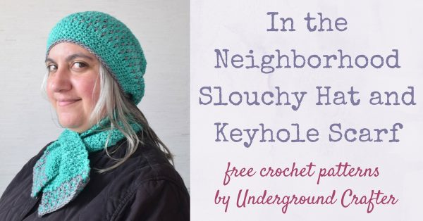 In the Neighborhood Slouchy Hat and Keyhole Scarf, free crochet patterns by Underground Crafter in Neighborhood Fiber Co. Studio Worsted