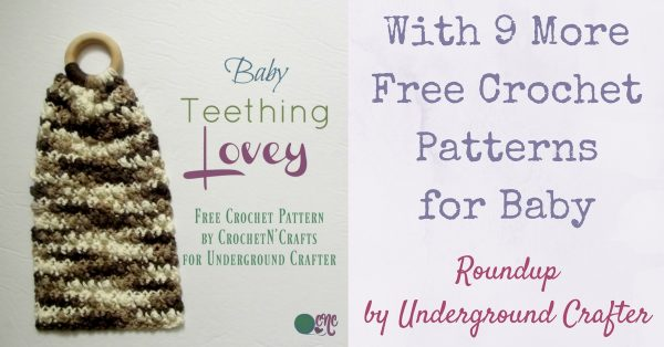 Free crochet pattern: Baby Teething Lovey by CrochetN'Crafts for Underground Crafter | This quick baby project makes a great gift. This post also includes a roundup of 9 more free crochet patterns for baby by CrochetN'Crafts!