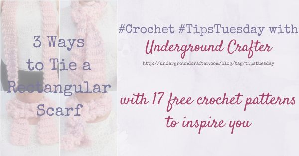 3 Ways to Tie a Rectangular Scarf with 17 Free Crochet Patterns to Inspire You via Underground Crafter