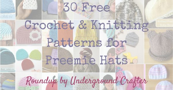 30 Free Crochet and Knitting Patterns for Preemie Hats | As part of Underground Crafter's monthly charity spotlight series, find your next pattern for a preemie hat to donate to Warm Up America's East African Preterm Birth Initiative: Tiny Hats for Tiny Babies, or to a local neonatal intensive care unit.
