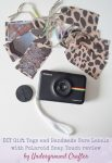 DIY Gift Tags and Handmade Care Labels with Polaroid Snap Touch review | Make your own gift tags with personalize care instructions for your handmade gifts using Oriental Trading Animal Print Pager, your Cricut, and instant Polaroid Snap Touch stickers.
