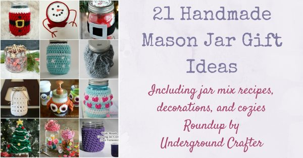 21 Handmade Mason Jar Gift Ideas via Underground Crafter | This roundup includes great ideas for the winter holidays, including jar mix recipes, mason jar decorations, and crochet mason jar cozies!