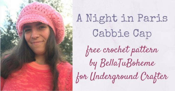 Free crochet pattern: A Night in Paris Cabbie Cap by BellaTuBoheme in Knit Picks Brava Sport for Underground Crafter | This newsy hat updates classic looks from the Paris and New York streets of yesteryear for today.