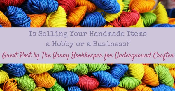 Yarn in primary colors on a flat surface | Is Selling Your Handmade Items a Hobby or a Business? Guest Post by The Yarny Bookkeeper for Underground Crafter