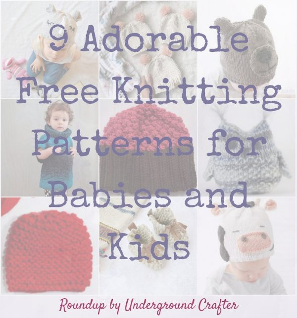 Collage of knit projects for babies and kids with text overlay | Roundup: 9 Adorable Free Knitting Patterns for Babies and Kids via Underground Crafter