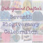 Underground Crafter 7th Anniversary Blogiversary Celebration