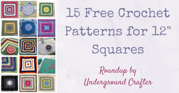 "Roundup: 15 Free Crochet Patterns for 12"" (30.5 cm) Squares via Underground Crafter"