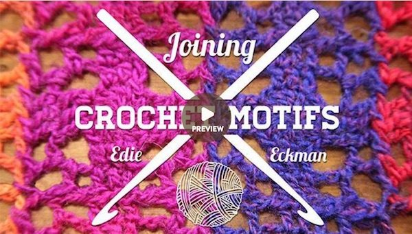 Joining Crochet Motifs with Edie Eckman on Craftsy