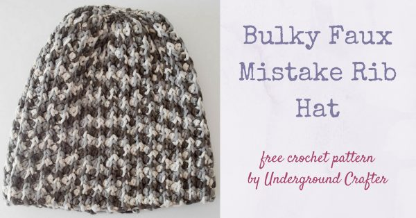 Free crochet pattern: Bulky Faux Mistake Rib Hat in Bernat Maker Home Dec by Underground Crafter