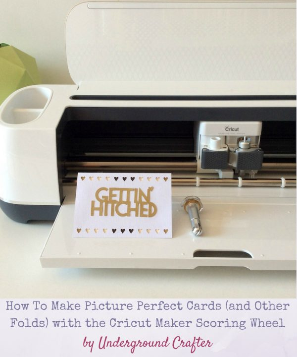 How To Make Picture Perfect Cards (and Other Folds) with the Cricut Maker Scoring Wheel by Underground Crafter