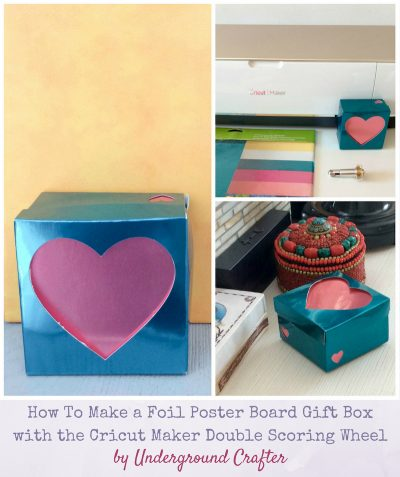 How To Make a Foil Poster Board Gift Box with the Cricut Maker Double Scoring Wheel by Underground Crafter