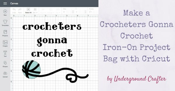 Make a Crocheters Gonna Crochet Iron-On Project Bag with Cricut by Underground Crafter