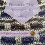 Phoenix Wrap Crochet-a-Long with Underground Crafter, Lion Brand, and Sue Rock Originals Everyone, Inc