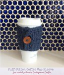Puff Stitch Coffee Cup Sleeve, free crochet pattern by Underground Crafter