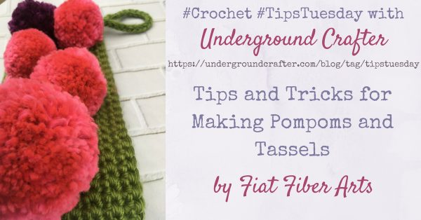 Tips and Tricks for Making Pompoms and Tassels by Fiat Fiber Arts for Underground Crafter