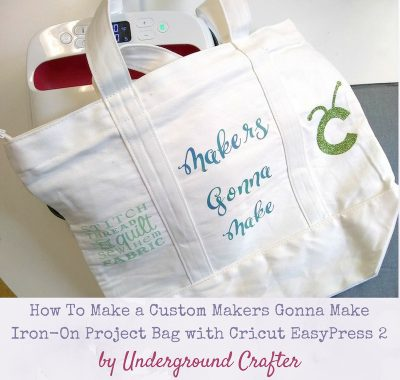 How To Make a Custom Makers Gonna Make Iron-On Bag with Cricut EasyPress 2 by Underground Crafter