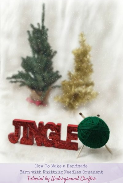 How To Make a Handmade Yarn with Knitting Needles Ornament with Hot Glue - tutorial by Underground Crafter