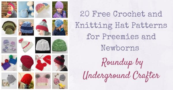 20 Free Crochet and Knitting Hat Patterns for Preemies and Newborns via Underground Crafter