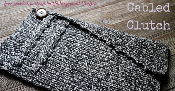 Free crochet pattern: Cabled Clutch by Underground Crafter