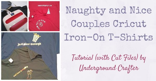 Naughty and Nice Couples Cricut Iron-On T-Shirts by Underground Crafter