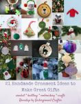 21 Handmade Ornament Ideas to Make Great Gifts via Underground Crafter