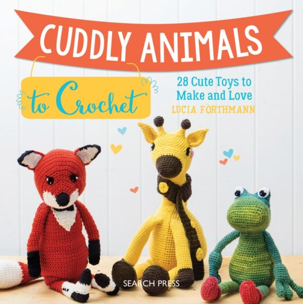Cuddly Animals to Crochet: 28 Cute Toys to Make and Love by Lucia Forthmann book review via Underground Crafter