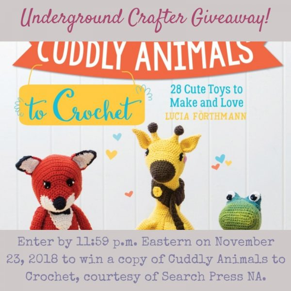 Cuddly Animals to Crochet: 28 Cute Toys to Make and Love by Lucia Forthmann book review and giveaway via Underground Crafter