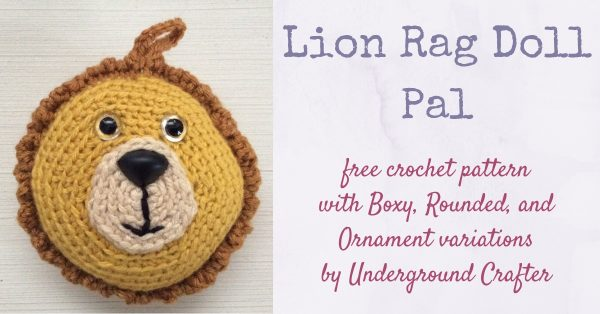 Free crochet pattern: Lion Rag Doll Pals in Lion Brand Vanna's Choice yarn, stuffed with Fairfield Poly-Fil by Underground Crafter