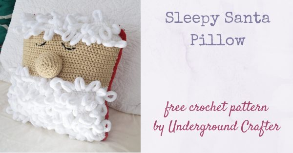 Free crochet pattern: Sleepy Santa Pillow in Red Heart Super Saver and Loop-It yarns with Fairfield World Crafter's Choice Pillow by Underground Crafter