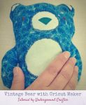 Answers to Your Top 5 Cricut Maker Questions + How To Make a Vintage Bear Softie by Underground Crafter
