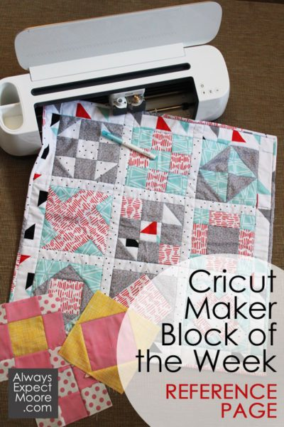 Underground Crafter's Sewing Tips & Resources for Beginners from Your Favorite Bloggers   Always Expect Moore's Cricut Maker Block of the Week