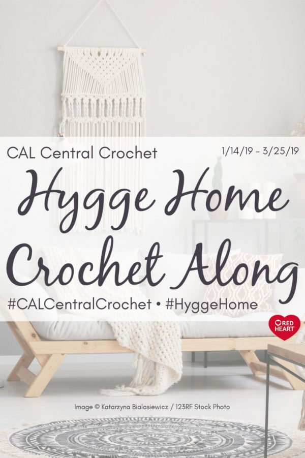 2019 Hygge Home Crochet Along with CAL Central and Red Heart Yarns