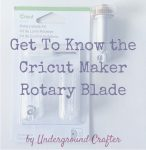 Get To Know the Cricut Maker Rotary Blade with Pillow Sneak Peek on Underground Crafter