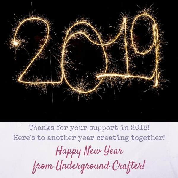 Happy New Year 2019 from Underground Crafter