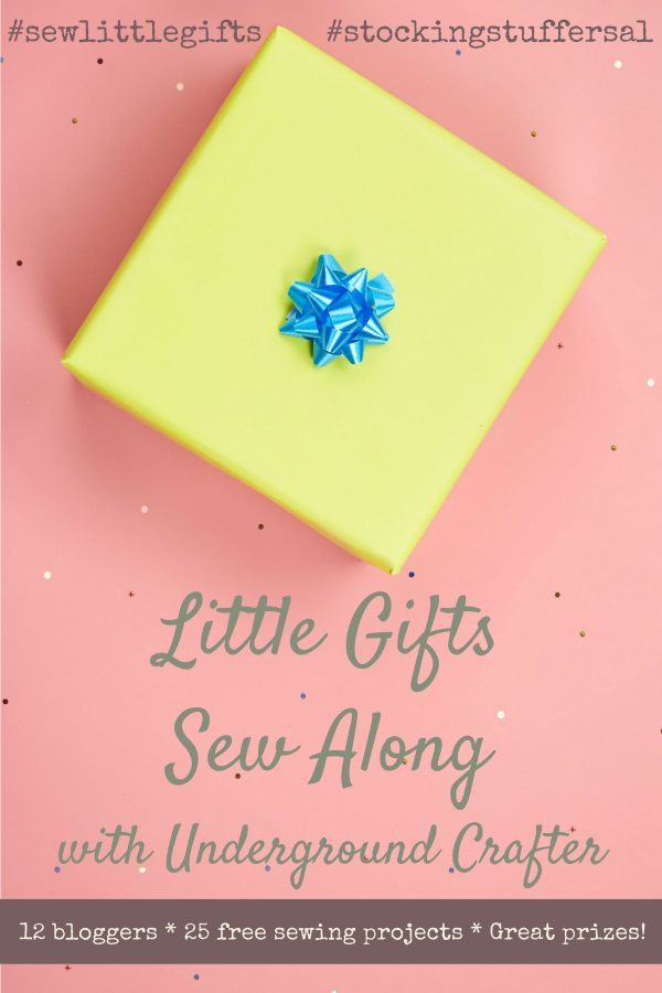 Little Gifts Sew Along 2019 with Underground Crafter