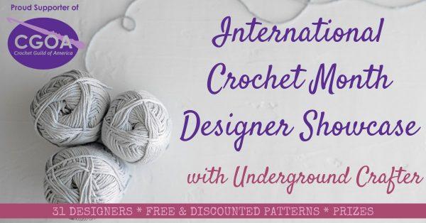 2019 International Crochet Month Designer Showcase with Underground Crafter - horizontal