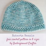 Free crochet pattern: Roberta Beanie in six sizes by Underground Crafter