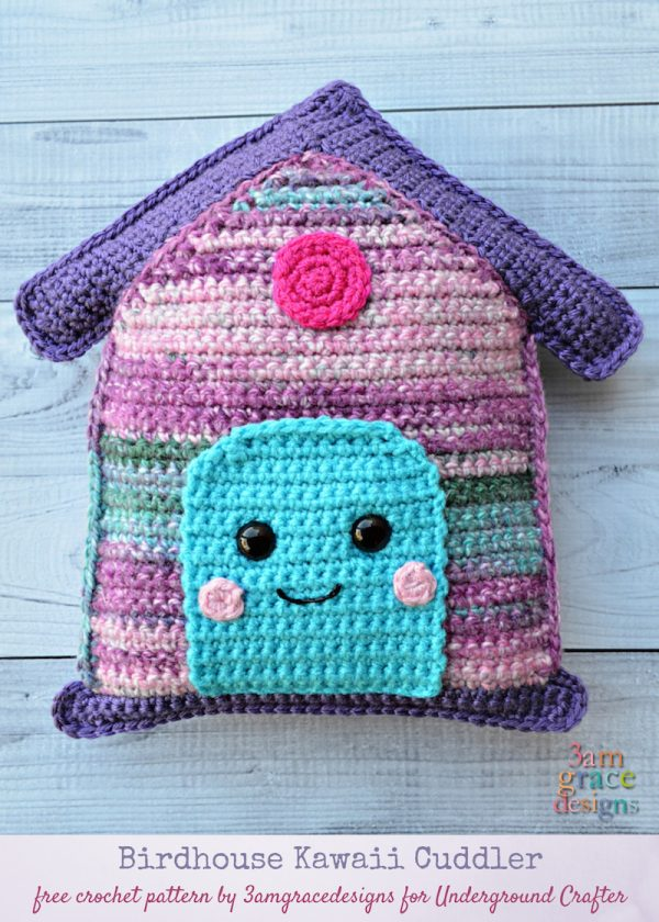 Free crochet pattern: Birdhouse Kawaii Cuddler amigurumi in assorted Red Heart yarns by 3amgracedesigns for Underground Crafter