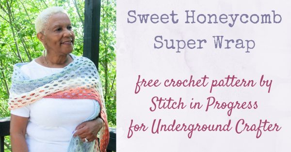 Free crochet pattern: Sweet Honeycomb Super Wrap in Paintbox Yarns Cotton Aran yarn by Stitch in Progress for Underground Crafter | smiling model wearing shawl against tree background