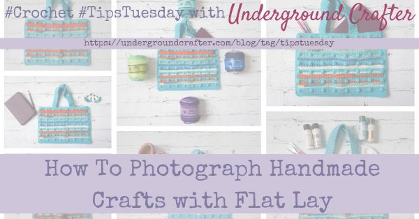 How To Photograph Handmade Crafts with Flat Lay by Underground Crafter